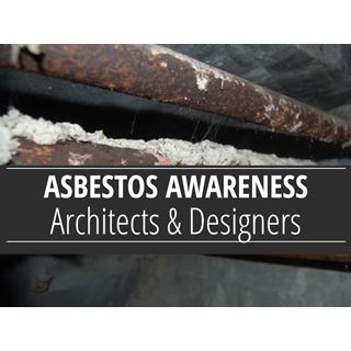 Asbestos Awareness for Architects and Designers - IATP Course