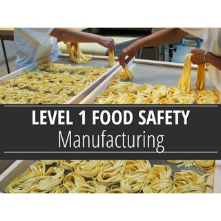 Level 1 Food Safety - Manufacturing Course