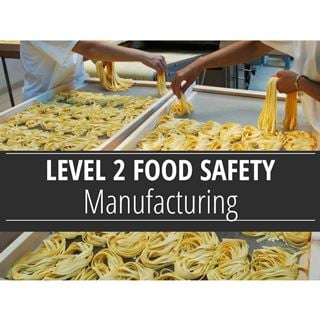 Level 2 Food Safety - Manufacturing Course