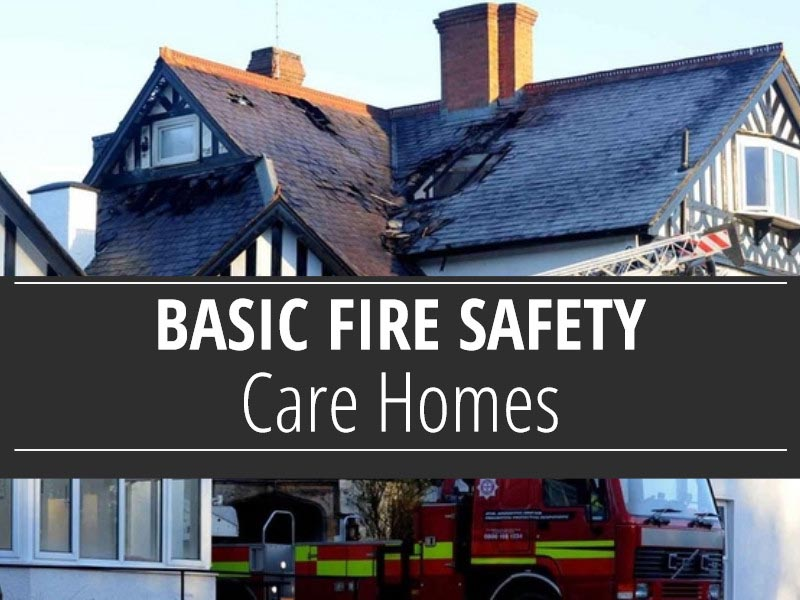 Care Homes Basic Fire Safety Awareness Course